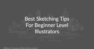 Best Sketching Tips For Beginner Level Illustrators