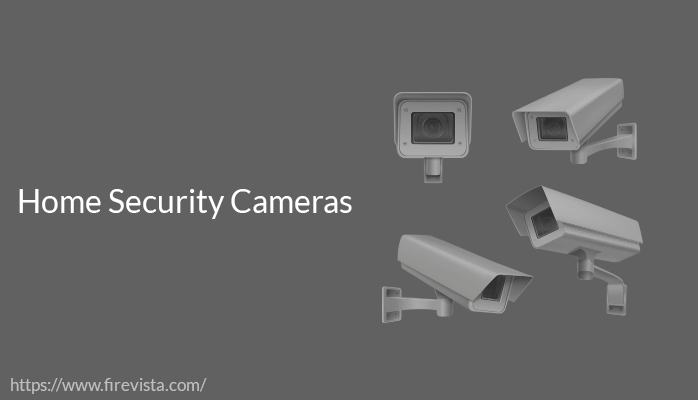 Features To Look For When Buying A Home Security Cameras