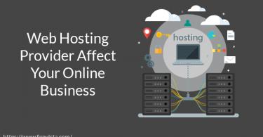 Web Hosting Provider Affect Your Online Business