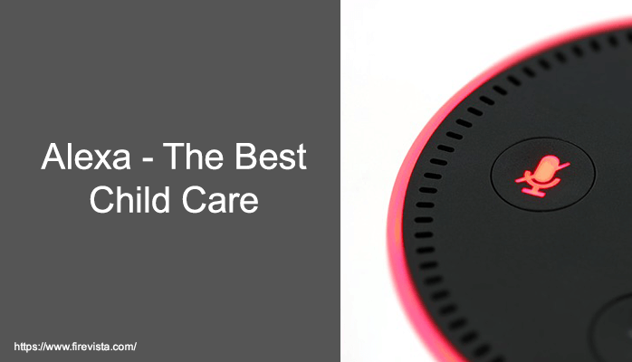 Alexa - The Best Child Care