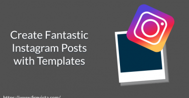 Create Fantastic Instagram Posts with Templates