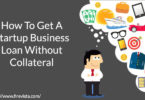How To Get A Startup Business Loan Without Collateral