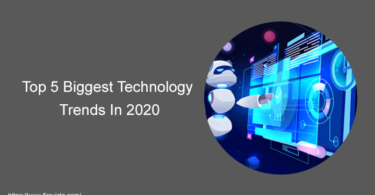 Top 5 Biggest Technology Trends In 2020