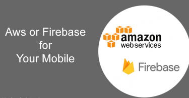 Aws or Firebase for Your Mobile Backend
