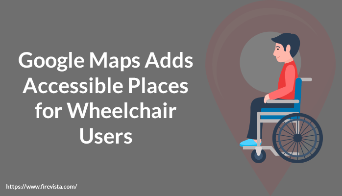 Google Maps Adds Accessible Places for Wheelchair Users