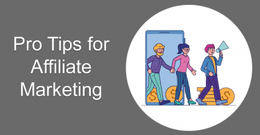 Pro Tips for Affiliate Marketing