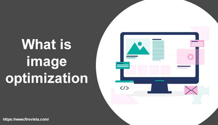 What is image optimization and why it is important for website