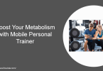 Boost Your Metabolism with Mobile Personal Trainer
