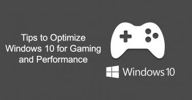 Tips to Optimize Windows 10 for Gaming and Performance