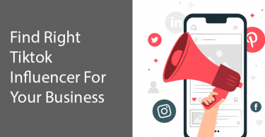 Find Right Tiktok Influencer For Your Business