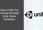 Tips to Help You Choose the Right Unity Game Developer