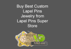 Buy Best Custom Lapel Pins Jewelry from Lapel Pins Super Store