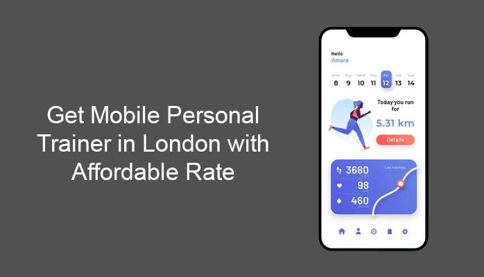 Get Mobile Personal Trainer in London with Affordable Rate