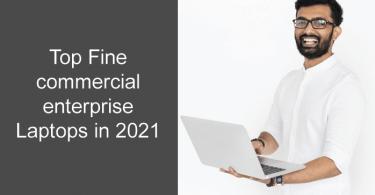Top Fine commercial enterprise Laptops in 2021