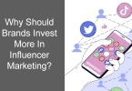 Why Should Brands Invest More In Influencer Marketing?