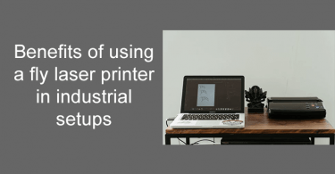 Benefits of using a fly laser printer in industrial setups
