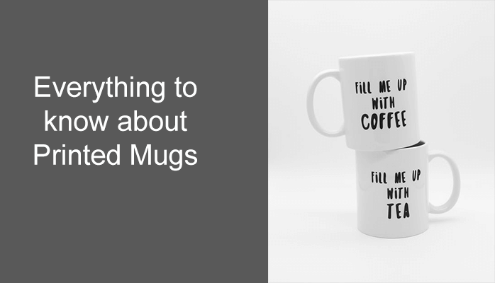 Everything to know about Printed Mugs