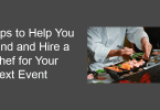 Tips to Help You Find and Hire a Chef for Your Next Event