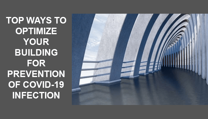 Top ways to optimize your building for Prevention of Covid-19 Infection