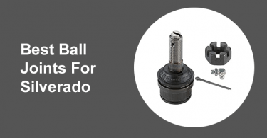 Best Ball Joints For Silverado
