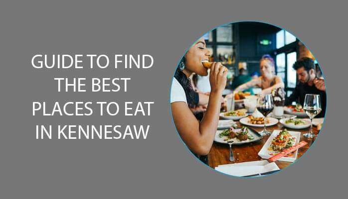 Guide to find the best places to eat in Kennesaw