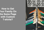 How to Get Your Family On the Same Page with Custom T-shirts