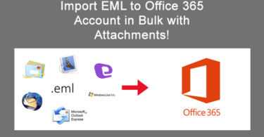 Import EML to Office 365 Account in Bulk with Attachments
