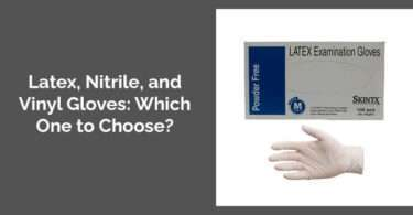 Latex, Nitrile, and Vinyl Gloves: Which One to Choose