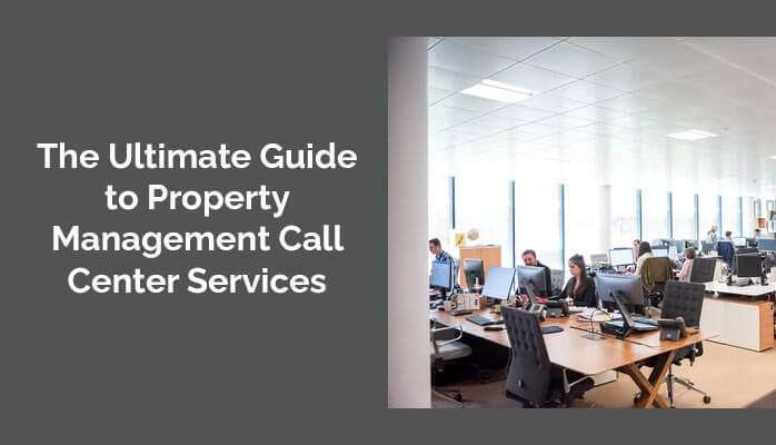 The Ultimate Guide to Property Management Call Center Services