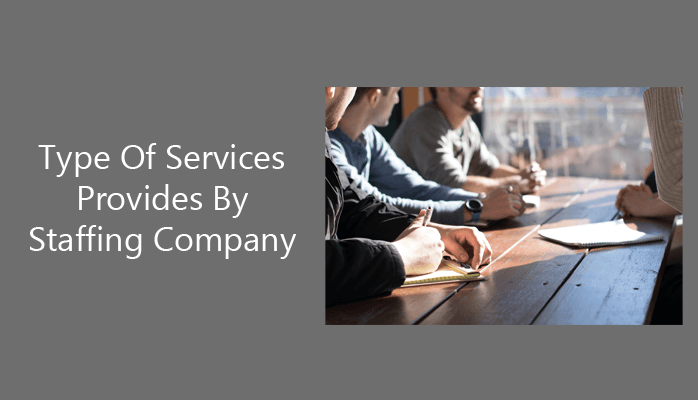 Type Of Services Provides By Staffing Company