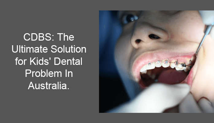Ultimate solution for kid's dental problem in australia