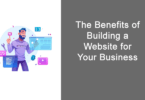 The Benefits of Building a Website for Your Business